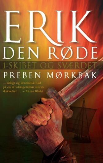 Preben Mørkbak: Erik den Røde. Bind 1, Skibet og sværdet