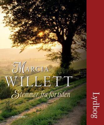 Marcia Willett: Stemmer fra fortiden
