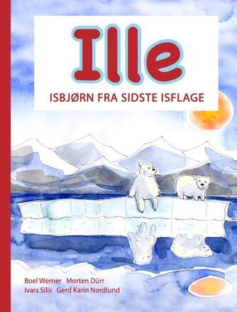 : Isbjørnen Ille fra sidste isflage