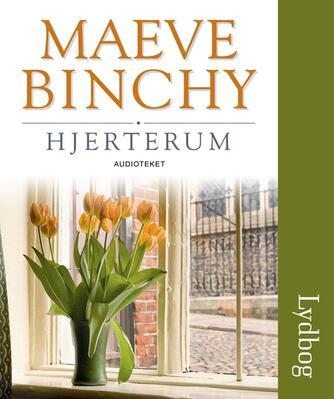 Maeve Binchy: Hjerterum