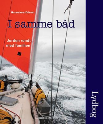 Hannelore Dörner: I samme båd : Jorden rundt med familien