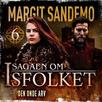 Margit Sandemo: Den onde arv