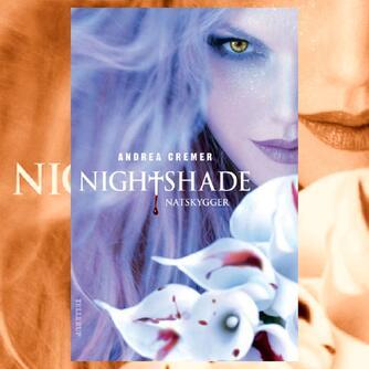 Andrea Cremer: Nightshade. 1, Natskygger