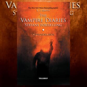 L. J. Smith: The vampire diaries - Stefans fortælling. 1, Oprindelsen