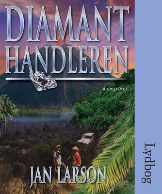 Jan Larson: Diamanthandleren