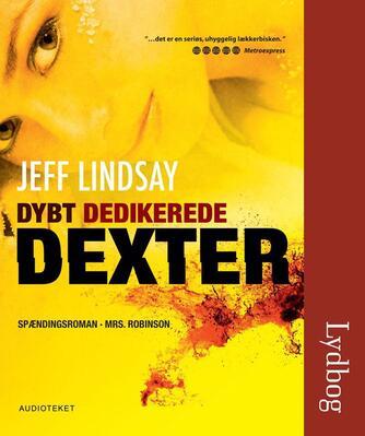 Jeffry P. Lindsay: Dybt dedikerede Dexter