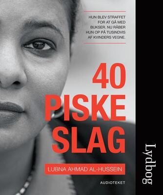 Lubna Ahmad al-Hussein (f. 1973): 40 piskeslag