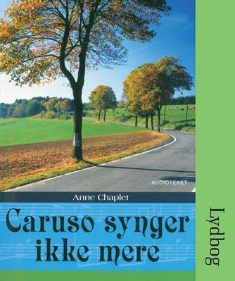 Anne Chaplet: Caruso synger ikke mere