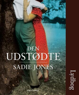 Sadie Jones: Den udstødte
