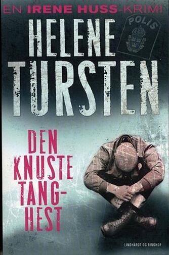 Helene Tursten: Den knuste tang-hest