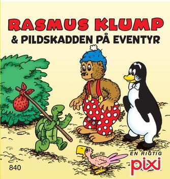 Per Sanderhage: Rasmus Klump og Gemmedyrene : Rasmus Klump og Pildskadden på eventyr