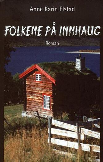Anne Karin Elstad: Folkene på Innhaug : roman