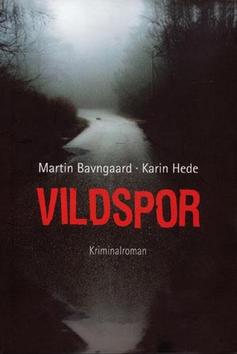 Karin Hede: Vildspor : kriminalroman