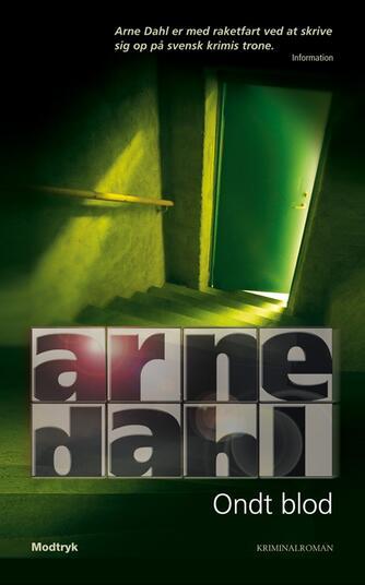 Arne Dahl (f. 1963): Ondt blod : kriminalroman