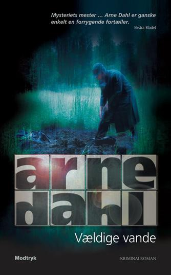 Arne Dahl (f. 1963): Vældige vande : kriminalroman