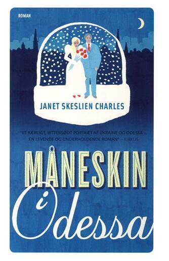 Janet Skeslien Charles: Måneskin i Odessa : roman