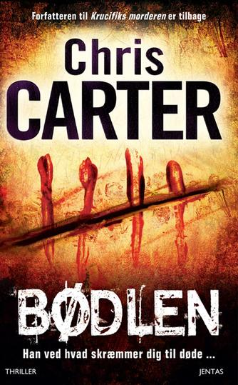 Chris Carter: Bødlen : thriller