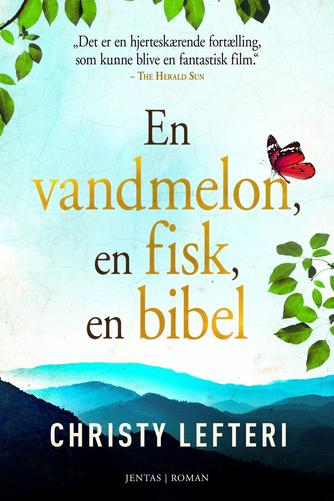 Christy Lefteri: En vandmelon, en fisk, en bibel : roman