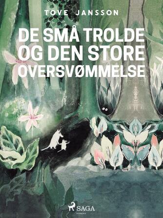 Tove Jansson: Mumitrolden : De små trolde og den store oversvømmelse