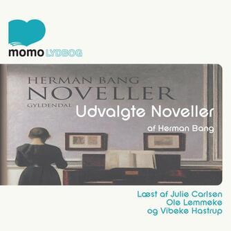 Herman Bang: Udvalgte noveller
