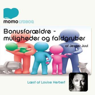 Jesper Juul (f. 1948): Bonusforældre : muligheder og faldgruber
