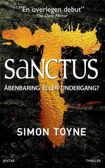 Simon Toyne: Sanctus : åbenbaring eller fortabelse?