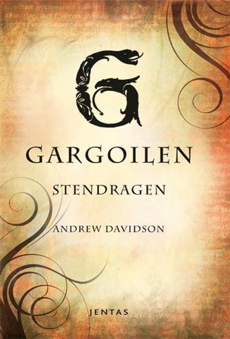 Andrew Davidson: Gargoilen : Stendragen