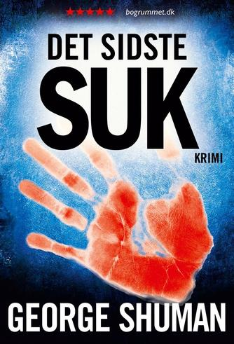 George D. Shuman: Det sidste suk : krimi