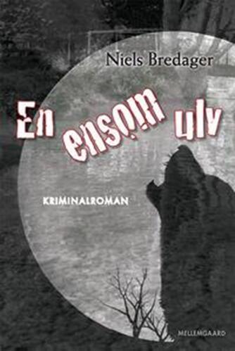 Niels Bredager: En ensom ulv : kriminalroman