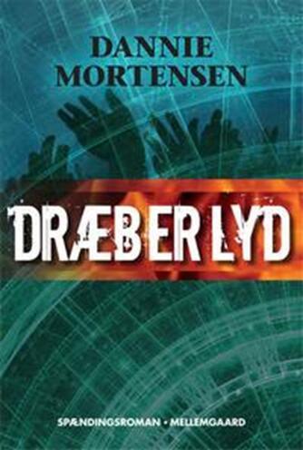 Dannie Mortensen (f. 1972): Dræberlyd