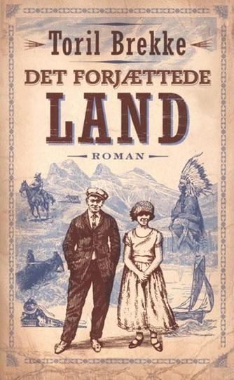 Toril Brekke: Det forjættede land : roman