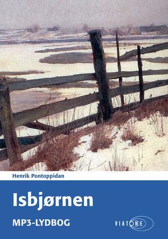 Henrik Pontoppidan: Isbjørnen