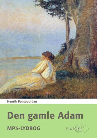 Henrik Pontoppidan: Den gamle Adam