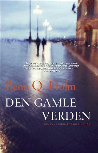 Benn Q. Holm (f. 1962): Den gamle verden