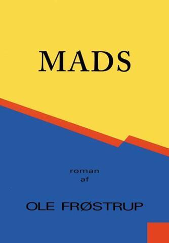 Ole Frøstrup: Mads : roman