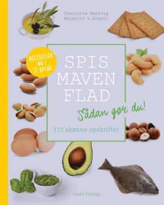 Charlotte Hartvig, Majbritt L. Engell: Spis maven flad : sådan gør du! : 111 skønne opskrifter