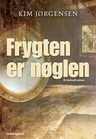 Kim Jørgensen (f. 1965-04-17): Frygten er nøglen