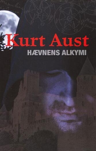 Kurt Aust: Hævnens alkymi