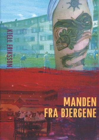 Kjell Eriksson: Manden fra bjergene