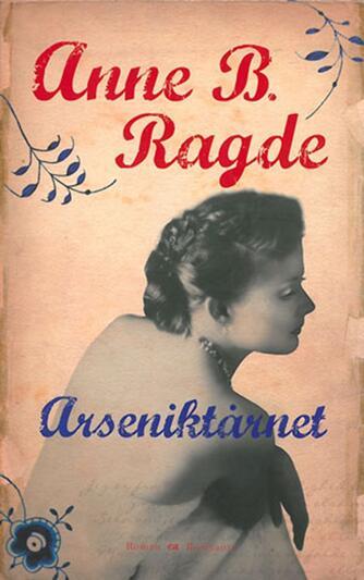 Anne B. Ragde: Arseniktårnet : roman