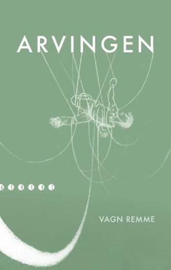 Vagn Remme: Arvingen : roman