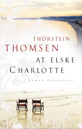 Thorstein Thomsen (f. 1950): At elske Charlotte : roman