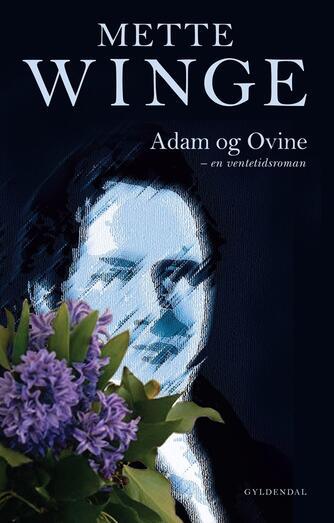Mette Winge: Adam og Ovine : en ventetidsroman