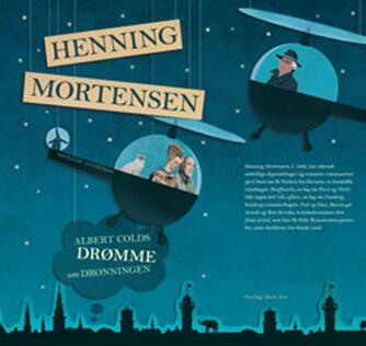 Henning Mortensen (f. 1939): Albert Colds drømme om dronningen
