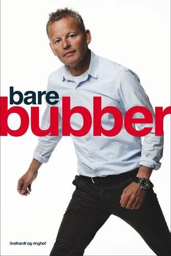 Bubber, Maj Juni: Bare Bubber