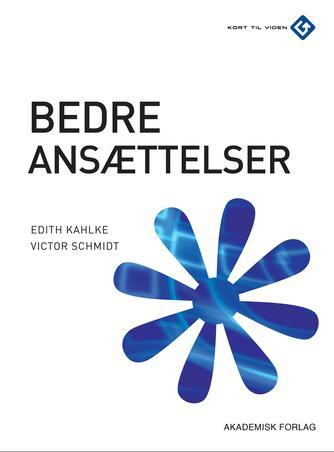 Edith Kahlke, Victor Schmidt: Bedre ansættelser