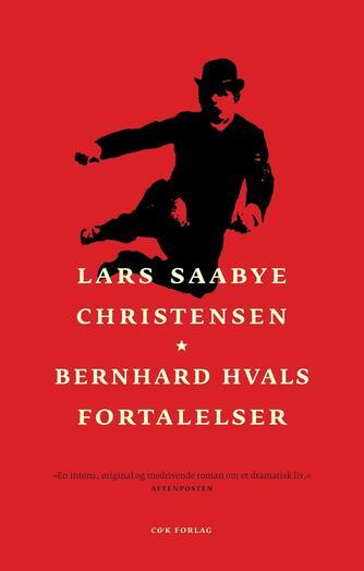 Lars Saabye Christensen (f. 1953): Bernhard Hvals fortalelser : roman