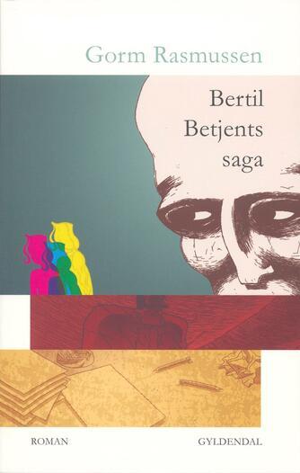 Gorm Rasmussen (f. 1945): Bertil Betjents saga