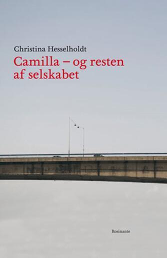 Christina Hesselholdt: Camilla - og resten af selskabet : en fortællekreds