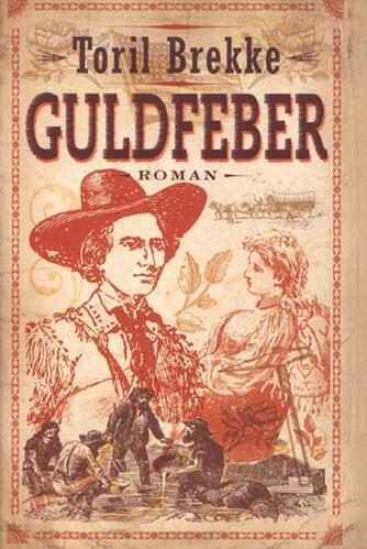 Toril Brekke: Guldfeber : roman